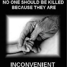 no one should be killed because they are inconvenient